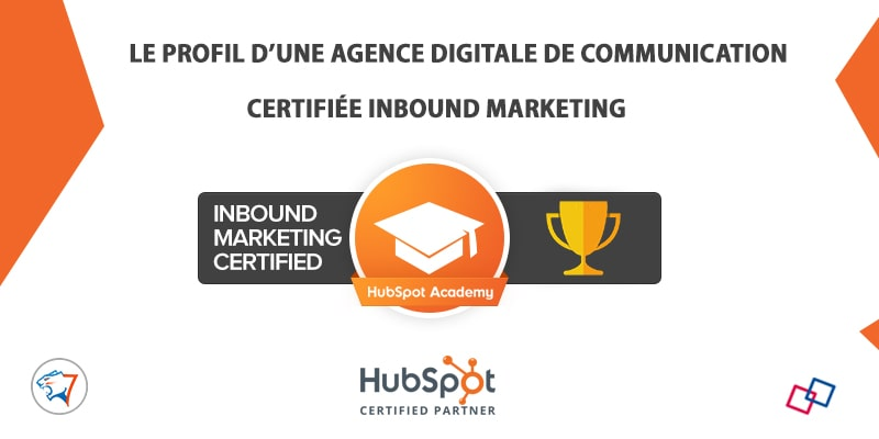 Le profil d'une agence digitale de communication certifiée Inbound Marketing à Montpellier